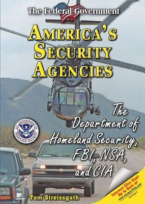 America's Security Agencies: The Department of Homeland Security, FBI, NSA, and CIA - Streissguth, Thomas