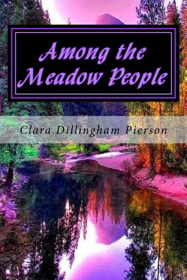 Among the Meadow People - Pierson, Clara Dillingham