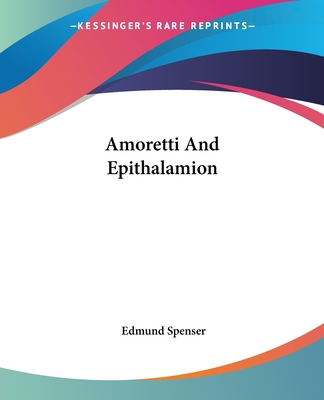 Amoretti and Epithalamion - Spenser, Edmund, Professor