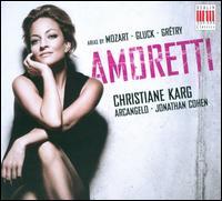 Amoretti: Arias by Mozart, Gluck, Grétry - Arcangelo; Christiane Karg (soprano)