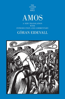 Amos: A New Translation with Introduction and Commentary - Eidevall, Goran