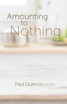Amounting to Nothing: Poems - Quenon, Paul