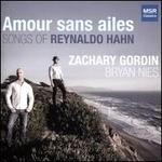 Amour sans Ailes: Songs of Reynaldo Hahn