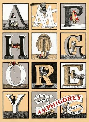 Amphigorey: Fifteen Books - Gorey, Edward