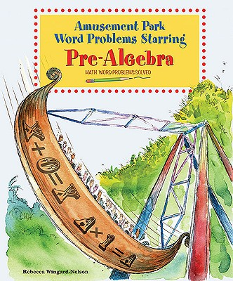 Amusement Park Word Problems Starring Pre-Algebra - Wingard-Nelson, Rebecca