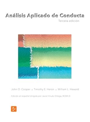 Anßlisis Aplicado de Conducta, Tercera Edici?n en Espa±ol - Timothy E Heron, John O Cooper, and Heward, William L, and Virues-Ortega, Javier (Editor)