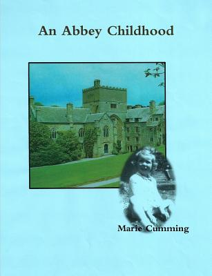 An Abbey Childhood - Cumming, Marie