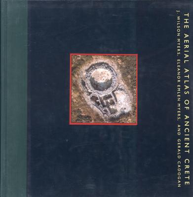An Aerial Atlas of Ancient Crete - Myers, J Wilson (Editor)