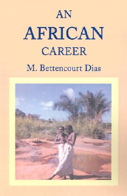 An African Career - Dias, M Bettencourt