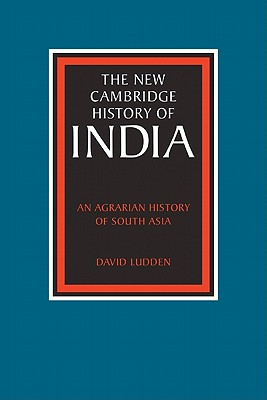 An Agrarian History of South Asia - Ludden, David
