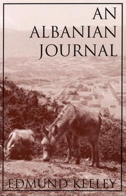 An Albanian Journal - Keeley, Edmund