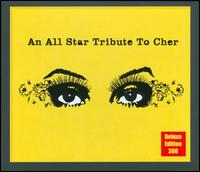 An All Star Tribute to Cher - Various Artists