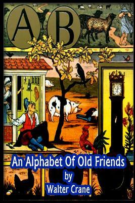An Alphabet of Old Friends - Crane, Walter