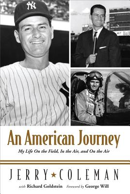 An American Journey: My Life on the Field, in the Air, and on the Air - Coleman, Jerry, and Goldstein, Richard, and Will, George (Foreword by)