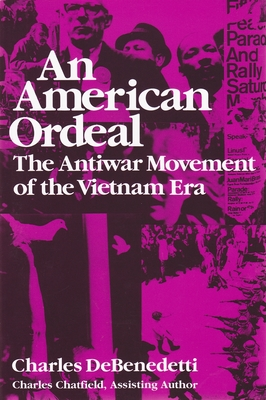 An American Ordeal: The Antiwar Movement of the Vietnam Era -