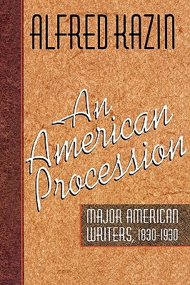 An American Procession - Kazin, Alfred