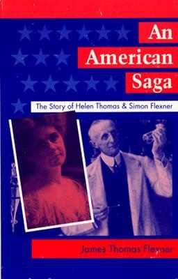 An American Saga: The Story of Helen Thomas and Simon Flexner - Flexner, James T