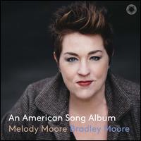 An American Song Album - Bradley Moore (piano); Melody Moore (soprano)