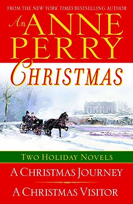 An Anne Perry Christmas: Two Holiday Novels - Perry, Anne