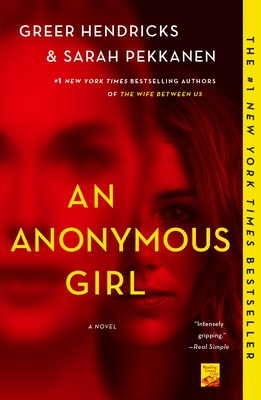 An Anonymous Girl - Hendricks, Greer, and Pekkanen, Sarah