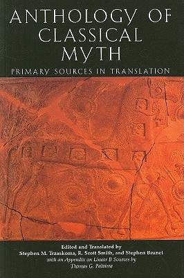 An Anthology of Classical Myth: Primary Sources in Translation - Trzaskoma, Stephen M (Translated by)