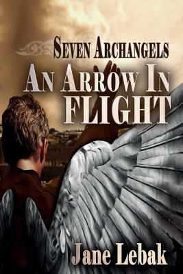 An Arrow in Flight - Lebak, Jane
