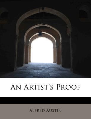 An Artist's Proof - Austin, Alfred