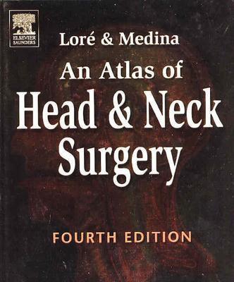 An Atlas of Head and Neck Surgery - Lore, John M, and Medina, Jesus E