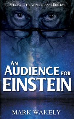 An Audience for Einstein - Wakely, Mark