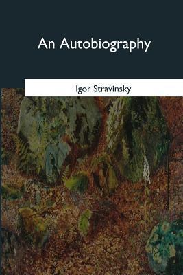 An Autobiography - Stravinsky, Igor