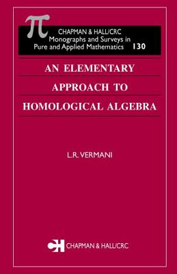 An Elementary Approach to Homological Algebra - Vermani, L R