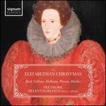 An Elizabethan Christmas: Byrd, Gibbons, Holborne, Peerson, Weelkes