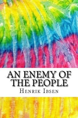 An Enemy of the People: Includes MLA Style Citations for Scholarly Secondary Sources, Peer-Reviewed Journal Articles and Critical Essays (Squid Ink Classics) - Sharp, Robert Farquharson (Translated by), and Ibsen, Henrik