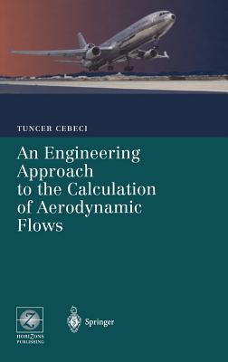An Engineering Approach to the Calculation of Aerodynamic Flows - Cebeci, Tuncer