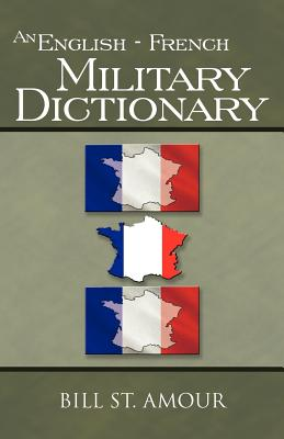 An English - French Military Dictionary - St. Amour, Bill