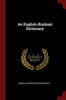 An English-Konkani Dictionary - Maffei, Angelus Francis Xavier