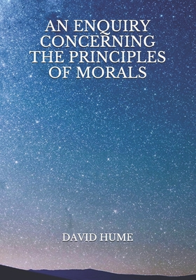 An Enquiry Concerning The Principles Of Morals - Hume, David