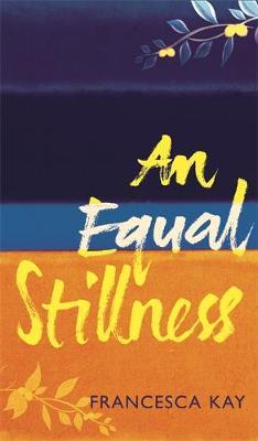 An Equal Stillness - Kay, Francesca M