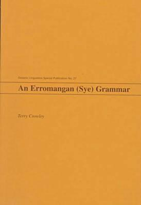 An Erromangan (Sye) Grammar - Crowley, Terry