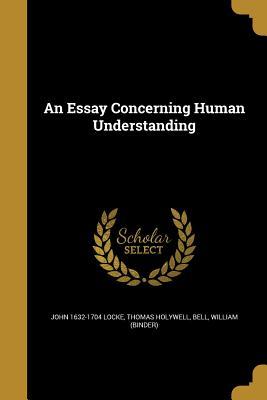 An Essay Concerning Human Understanding - Locke, John 1632-1704, and Holywell, Thomas, and Bell, William (Binder) (Creator)