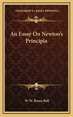 An Essay on Newton's Principia - Ball, W W Rouse