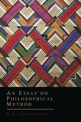 An Essay on Philosophical Method - Collingwood, R G