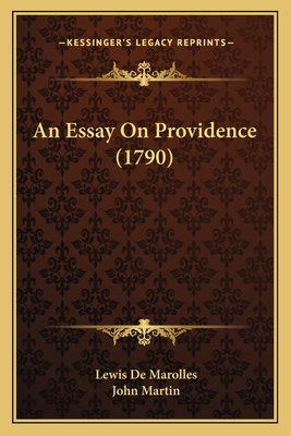 An Essay on Providence (1790) - Marolles, Lewis De, and Martin, John (Translated by)
