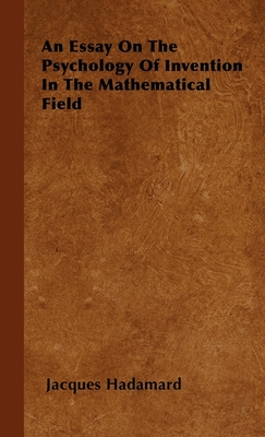 An Essay on the Psychology of Invention in the Mathematical Field - Hadamard, Jacques