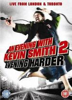 An Evening with Kevin Smith, Vol. 2 - Evening Harder