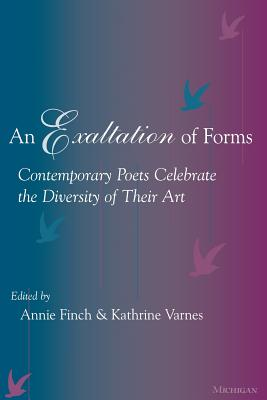 An Exaltation of Forms: Contemporary Poets Celebrate the Diversity of Their Art - Varnes, Kathrine (Editor), and Finch, Annie (Editor)