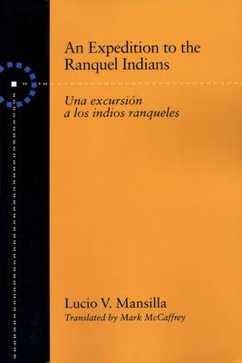 An Expedition to the Ranquel Indians: Excursion a Los Indios Ranqueles - Mansilla, Lucio V