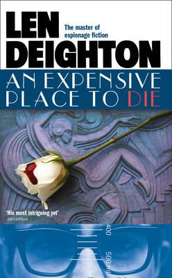 An Expensive Place to Die - Deighton, Len