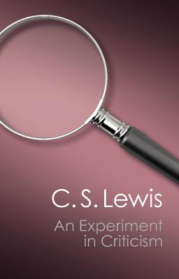 An Experiment in Criticism - Lewis, C. S.