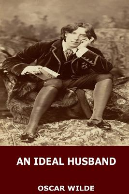 An Ideal Husband - Wilde, Oscar